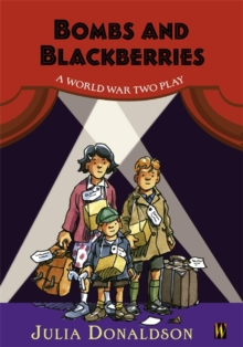 Bombs and Blackberries - A World War Two Play, Paperback Book