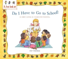 Starting School: Do I Have to Go to School?, Paperback Book