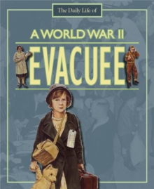 A Day in the Life of a... World War II Evacuee, Paperback / softback Book
