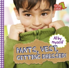 Pants, Vest, Getting Dressed!, Board book Book