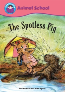 Start Reading: Animal School: The Spotless Pig, Paperback Book
