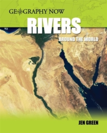 Geography Now: Rivers Around The World, Paperback / softback Book