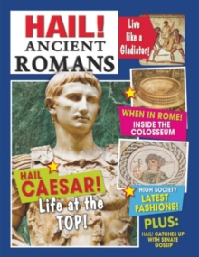 Hail!: Ancient Romans, Paperback Book