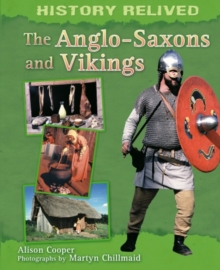 History Relived: The Anglo-Saxons and Vikings, Paperback Book