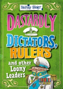 Dastardly Dictators, Rulers & Other Loony Leaders, Hardback Book