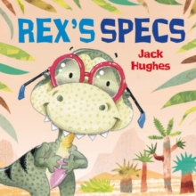 Dinosaur Friends: Rex's Specs, Paperback / softback Book