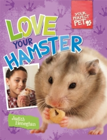 Your Perfect Pet: Love Your Hamster, Paperback Book