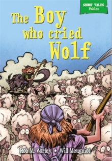Short Tales Fables: The Boy Who Cried Wolf, Paperback Book