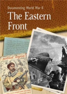 Documenting WWII: The Eastern Front, Paperback Book