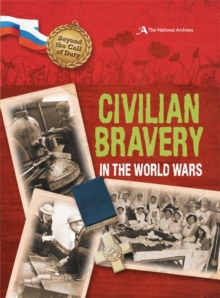 Civilian Bravery in the World Wars (the National Archives), Hardback Book