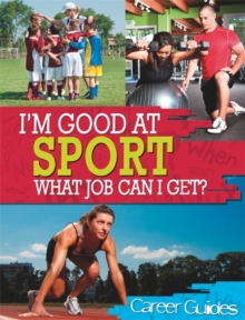 I'm Good At Sport, What Job Can I Get?, Hardback Book