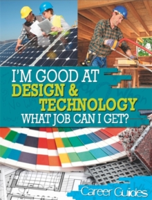 I'm Good At Design and Technology, What Job Can I Get?, Hardback Book