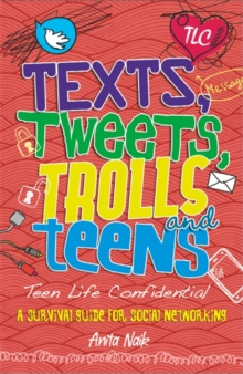Teen Life Confidential: Texts, Tweets, Trolls and Teens, Paperback / softback Book