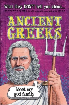 What They Don't Tell You About: Ancient Greeks, Paperback Book