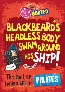 The Fact or Fiction Behind Pirates, Hardback Book