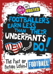 Truth or Busted: The Fact or Fiction Behind Football, Paperback Book