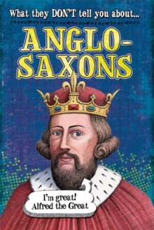 What They Don't Tell You About: Anglo-Saxons, Paperback Book
