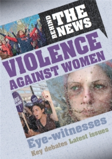 Behind the News: Violence Against Women, Hardback Book