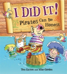 Pirates to the Rescue: I Did It!: Pirates Can Be Honest, Hardback Book