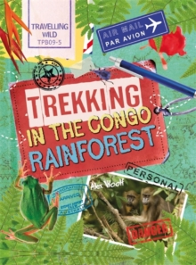 Travelling Wild: Trekking in the Congo Rainforest, Paperback Book