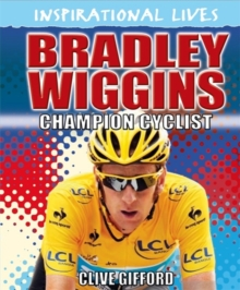 Inspirational Lives: Bradley Wiggins, Paperback Book