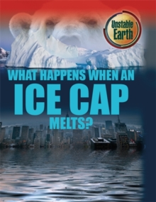 Unstable Earth: What Happens When an Ice Cap Melts?, Paperback / softback Book