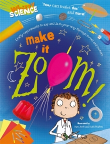 Whizzy Science: Make it Zoom!, Paperback Book