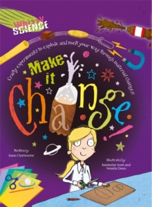 Whizzy Science: Make it Change!, Paperback / softback Book