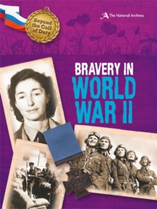 Beyond the Call of Duty: Bravery in World War II (The National Archives), Paperback Book