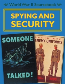 World War II Sourcebook: Spying and Security, Paperback Book