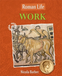 Roman Life: Work, Paperback / softback Book