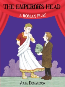 History Plays: The Emperor's Head: A Roman Play, Paperback Book