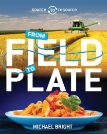 Source to Resource: Food: From Field to Plate, Paperback / softback Book