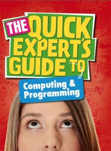 Quick Expert's Guide: Computing and Programming, Hardback Book