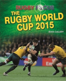 Rugby Focus: The Rugby World Cup 2015, Hardback Book