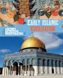 The History Detective Investigates: Early Islamic Civilization, Paperback / softback Book