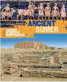The History Detective Investigates: Ancient Sumer, Paperback / softback Book
