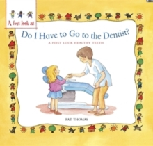 A First Look At: Healthy Teeth: Do I have to go to the Dentist?, Paperback Book