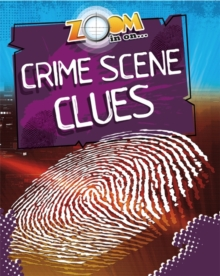 Zoom in On: Crime Scene Clues, Paperback / softback Book