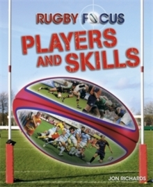 Rugby Focus: Players and Skills, Paperback / softback Book