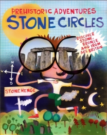 Stone Circles : Discover Stone, Bronze and Iron Age Britain, Hardback Book