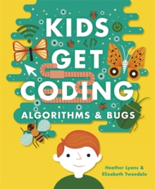 Kids Get Coding: Algorithms and Bugs, Hardback Book