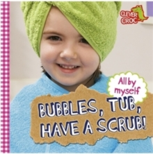 All by Myself: Bubbles, Tub, Have a Scrub!, Paperback Book
