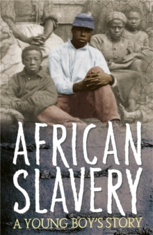 Survivors: African Slavery: A Young Boy's Story, Paperback Book