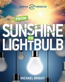 Source to Resource: Solar: From Sunshine to Light Bulb, Hardback Book