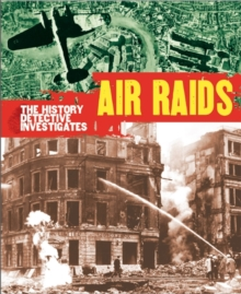 The History Detective Investigates: Air Raids in World War II, Paperback Book