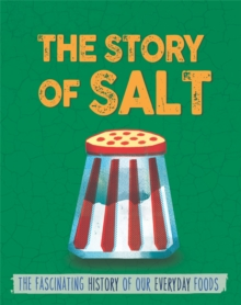 The Story of Food: Salt, Hardback Book