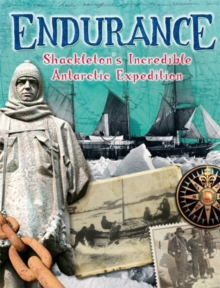 Endurance: Shackleton's Incredible Antarctic Expedition, Paperback / softback Book