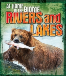 At Home in the Biome: Rivers and Lakes, Paperback / softback Book