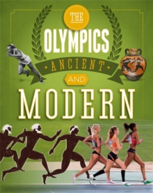 The Olympics: Ancient to Modern : A Guide to the History of the Games, Paperback Book